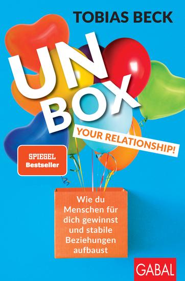 Unbox your Relationship! - Wie du Menschen für dich gewinnst und stabile Beziehungen aufbaust - cover