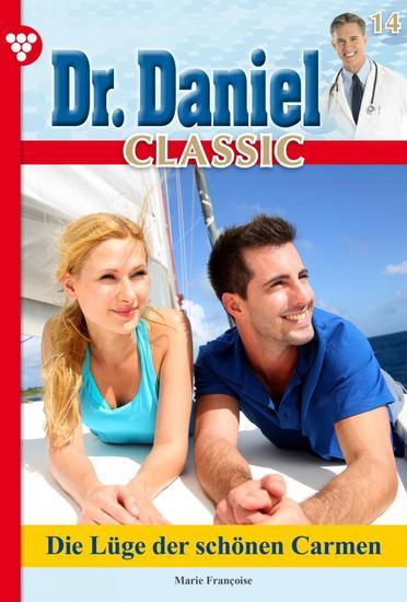 Dr Daniel Classic 14 – Arztroman - Die Lüge der schönen Carmen - cover