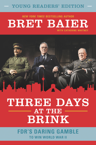 Three Days at the Brink: Young Readers' Edition - FDR's Daring Gamble to Win World War II - cover