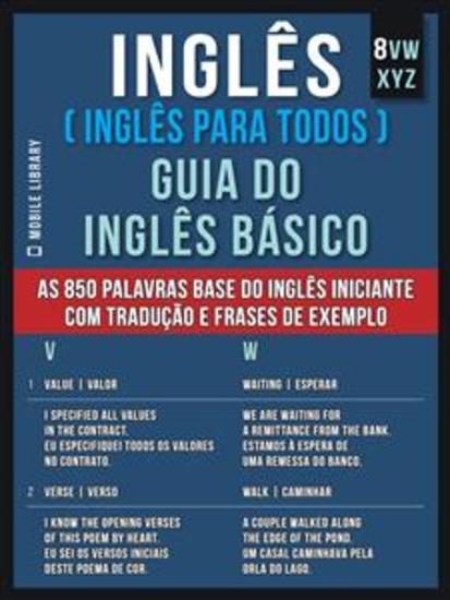 8 - VWXYZ - Inglês ( Inglês Para Todos ) Guia do Inglês Básico - Aprenda as 850 palavras base do Inglês iniciante com tradução e frases de exemplo - cover