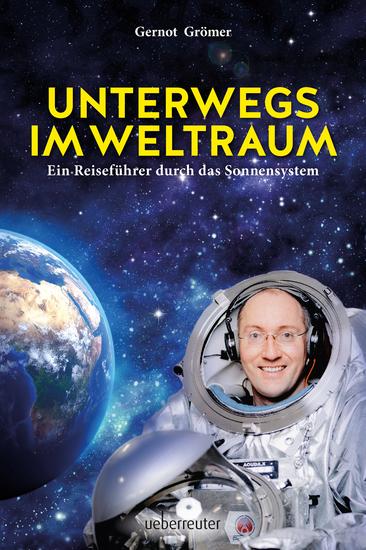 Unterwegs im Weltraum - Ein Reiseführer durch das Sonnensystem - cover