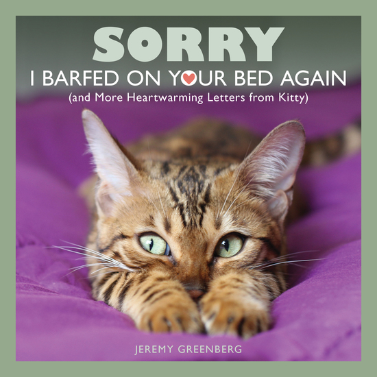 Sorry I Barfed on Your Bed Again - (and More Heartwarming Letters from Kitty) - cover