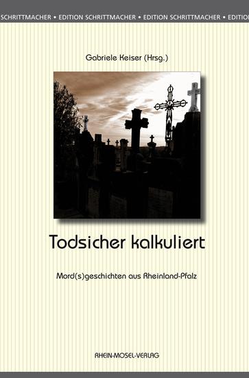 Todsicher kalkuliert - Mord(s)geschichten aus Rheinland-Pfalz - cover