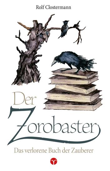 Der Zorobaster - Das verlorene Buch der Zauberer - cover