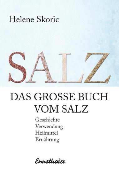 Das große Buch vom Salz - Geschichte - Verwendung - Heilmittel - Ernährung - cover