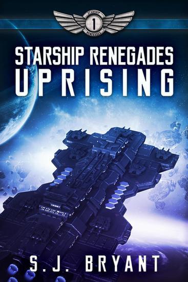 Starship Renegades: Uprising - Starship Renegades #1 - cover