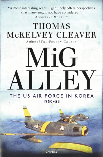 MiG Alley - The US Air Force in Korea 1950–53 - cover