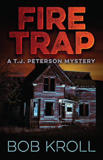 Fire Trap - A TJ Peterson Mystery - cover
