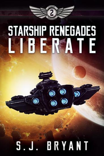 Starship Renegades: Liberate - Starship Renegades #2 - cover