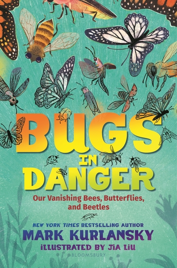 Bugs in Danger - Our Vanishing Bees Butterflies and Beetles - cover