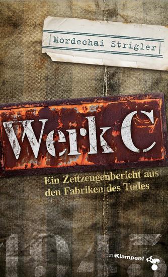 Werk C - Verloschene Lichter III Ein Zeitzeugenbericht aus den Fabriken des Todes - cover