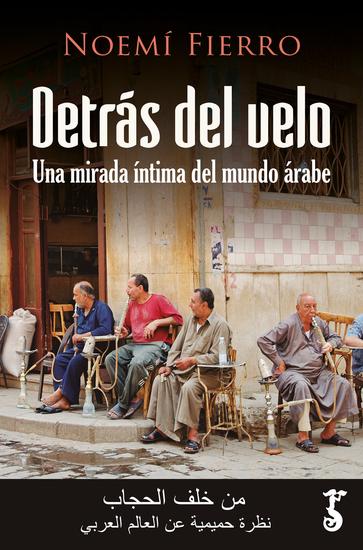 Detrás del velo - Una mirada íntima del mundo árabe - cover
