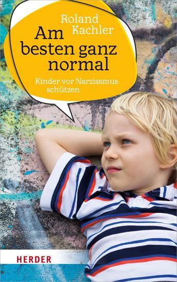 Am besten ganz normal - Kinder vor Narzissmus schützen - cover