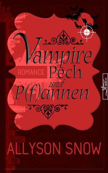 Vampire Pech und P(f)annen - (Verflixt und zugebissen 1) - cover