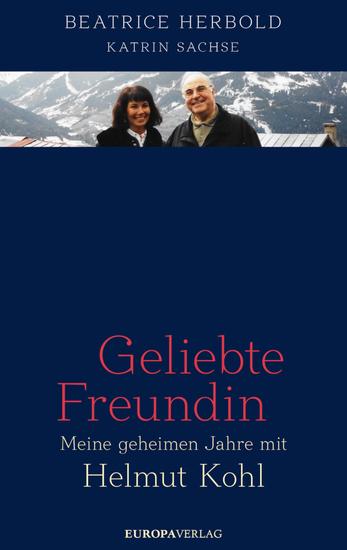 Geliebte Freundin - Meine geheimen Jahre mit Helmut Kohl - cover