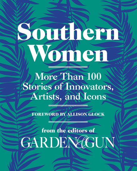 Southern Women - More Than 100 Stories of Innovators Artists and Icons - cover
