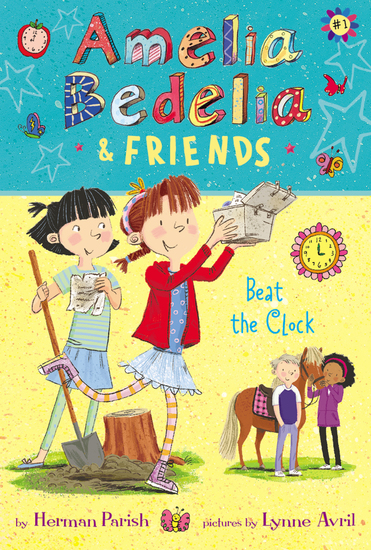 Amelia Bedelia & Friends #1: Amelia Bedelia & Friends Beat the Clock - cover