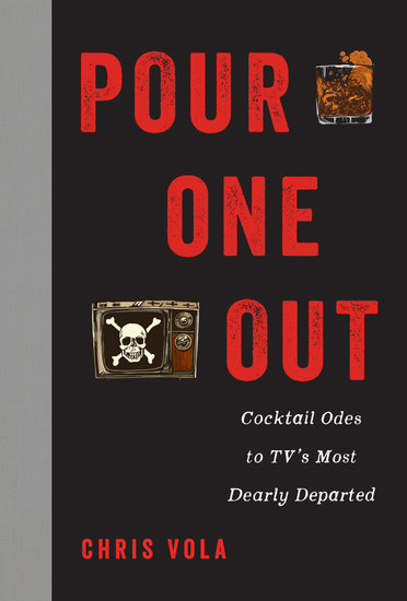 Pour One Out - Cocktail Odes to TV's Most Dearly Departed - cover