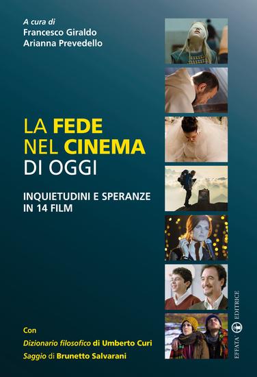 La fede nel cinema di oggi - Inquietudini e speranze in 14 film - cover