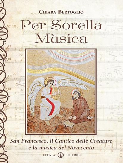 Per Sorella Musica - San Francesco il Cantico delle Creature e la musica del Novecento - cover