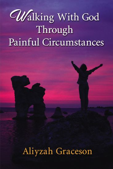 Walking With God Through Painful Circumstances - cover