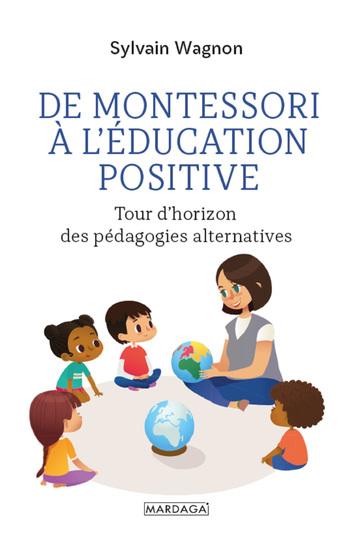 De Montessori à l'éducation positive - Tour d'horizon des pédagogies alternatives - cover