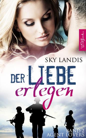 Der Liebe erlegen: Agent Lovers Band 2 - cover