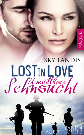 Lost in Love - Unstillbare Sehnsucht: Agent Lovers Band 4 - cover