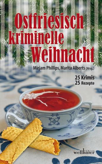 Ostfriesisch kriminelle Weihnacht: 25 Krimis und 25 Rezepte - cover