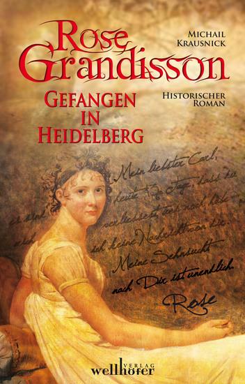 ROSE GRANDISSON: Gefangen in Heidelberg Historischer Roman - cover