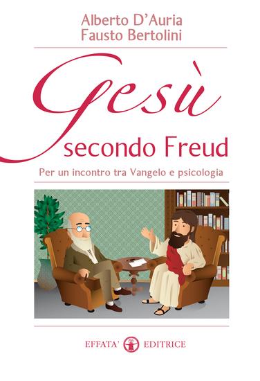 Gesù secondo Freud - Per un incontro tra Vangelo e psicologia - cover