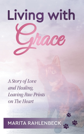 Living with Grace - A Story of Love and Healing Leaving Paw Prints on the Heart - cover