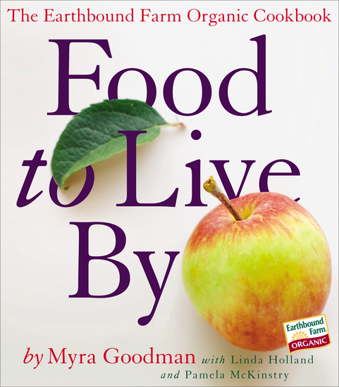 Food to Live By - The Earthbound Farm Organic Cookbook - cover