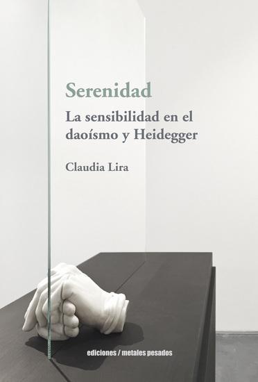 Serenidad - La sensibilidad en el daoísmo y Heidegger - cover