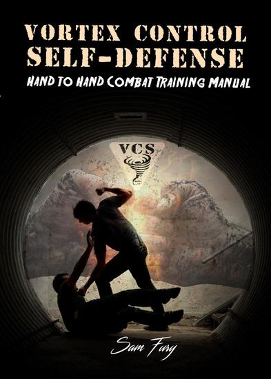 Vortex Control Self Defense: Hand to Hand Combat Training Manual - Self Defense #8 - cover