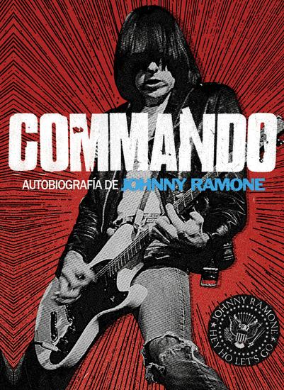 Commando - Autobiografía de Johnny Ramone - cover