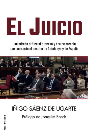 El juicio - Una mirada crítica al proceso y a su sentencia que marcarán el destino de Catalunya y de España - cover