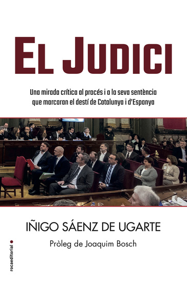 El judici - Una mirada crítica al procés i a la seva sentència que marcaran el destí de Catalunya i d'Espanya - cover