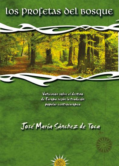 Los profetas del bosque - Vaticinios sobre el destino de Europa según la tradición popular centroeuropea - cover