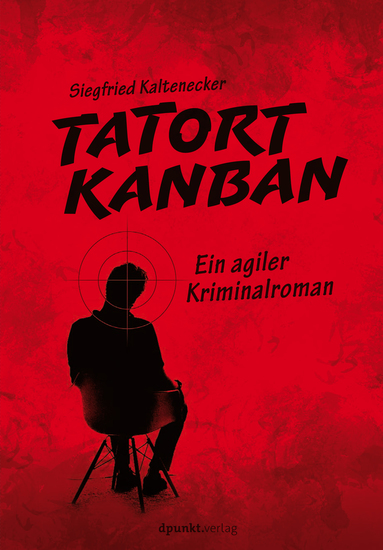 Tatort Kanban - Ein agiler Kriminalroman - cover