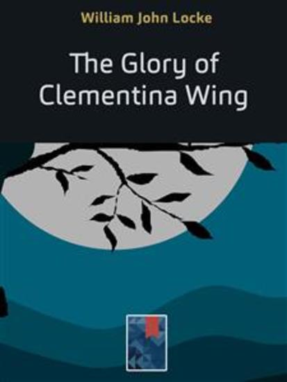 The Glory of Clementina Wing - cover