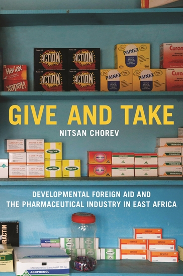 Give and Take - Developmental Foreign Aid and the Pharmaceutical Industry in East Africa - cover