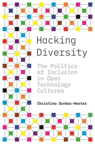 Hacking Diversity - The Politics of Inclusion in Open Technology Cultures - cover