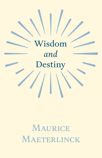 Wisdom And Destiny - With an Essay from Life and Writings of Maurice Maeterlinck By Jethro Bithell - cover