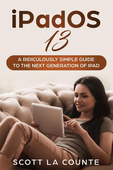 iPadOS 13 - The Ridiculously Simple Guide to iPadOS 13 for iPad iPad Mini and iPad Pro - cover