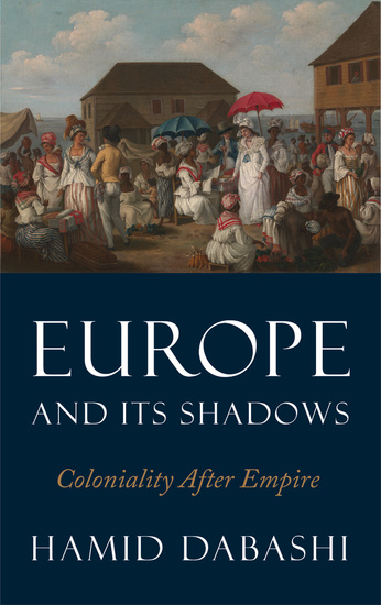 Europe and Its Shadows - Coloniality after Empire - cover
