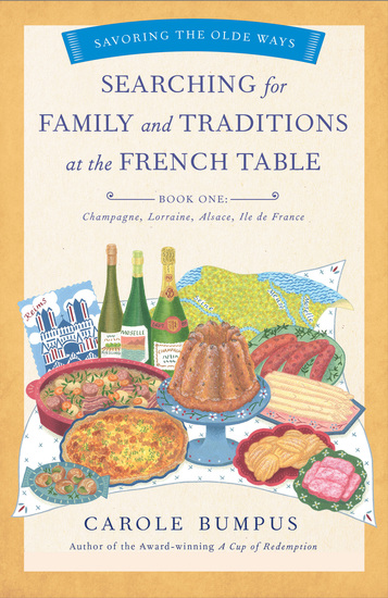 Searching for Family and Traditions at the French Table Book One (Champagne Alsace Lorraine and Paris regions) - cover