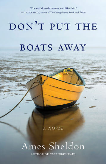 Don't Put the Boats Away - A Novel - cover