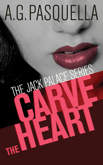 Carve the Heart - The Jack Palace Series - cover