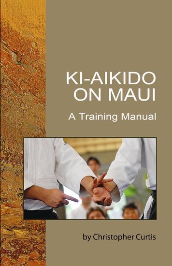 Ki Aikido on Maui - A Training Manual - cover